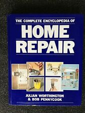 The Complete Encyclopedia of Home Repair Julian Worthington & Bob Pennycook HB
