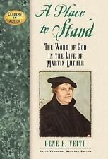 Leaders in Action: A Place to Stand : The Word of God in the Life of Martin...
