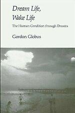 Dream Life, Wake Life by Globus, Gordon G.