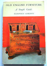 OLD ENGLISH FURNITURE A Simple Guide 1962 Hampden Gordon illustrated PB VGC