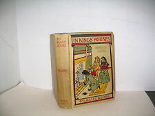 PRINCESS SERIES BOOK  IN KINGS' HOUSES STORY OF QUEEN ANNE VINTAGE ILLUS. 1908