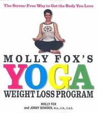 Molly Fox's Yoga Weight Loss Program: The Stress-Free Way to Get the Body You
