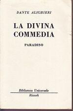 Dante - La divina commedia paradiso - Rizzoli - BUR 47-48