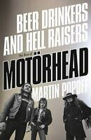 Beer Drinkers and Hell Raisers: The Rise of Motörhead: By Popoff, Martin