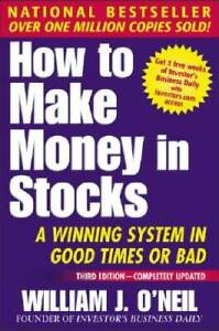 How To Make Money In Stocks: A Winning System in Good Times or Bad, 3rd  - GOOD