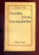 HUMBLE SAINTE BERNADETTE  - COLETTE YVER - LOURDES