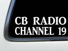 "ThatLilCabin - CB RADIO over CHANNEL 19 vinyl decal 8"" sticker AS1463"