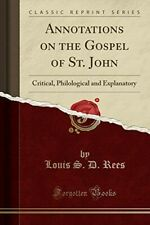 Annotations on the Gospel of St. John: Critical, Philological and Explanatory (C