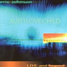 Alien Love Child [Live and Beyond] by Eric Johnson (CD, 2000) MINT Promo