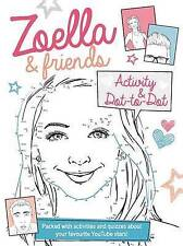 Zoella and Friends Dot-to-Dot & Activity Book: 100% Unofficial Activities and Quizzes About Your Favourite Youtube Stars! by Bonnier Books Ltd (Paperback, 2016)