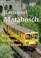 Ruscinon, Tetis, TET, un Fleuve, une Nation et une AME by Raymond Matabosch...