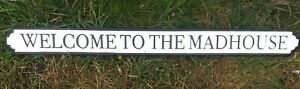 Welcome to the Madhouse Party Vintage Style Metal Fun Road Street Sign 89.5cm