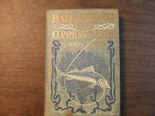 Bait Angling for Common Fishes by Louis Rhead 1907 first edition
