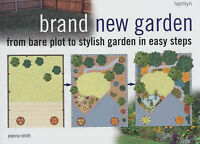 Brand New Garden: From Bare Plot to Stylish Garden in 5 Easy Steps, Joanna Smith