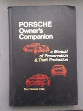 Porsche Owner's Companion : A Manual of Preservation and Theft Protection by Dan