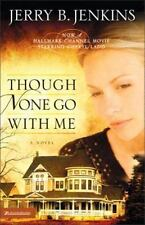 Though None Go with Me by Jerry B. Jenkins (2001, Paperback)