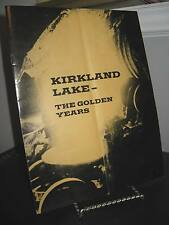 Kirkland Lake - The Golden Years - Ontario History Booklet 16 Pages - Creased