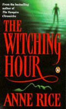 The Witching Hour: v. 1, Rice, Anne Paperback Book