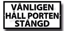 Please Keep The Gate Geschlossen in Schwedische Metallschild