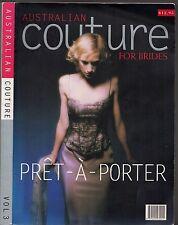 AUSTRALIAN COUTURE FOR BRIDES VOLUME 3 - PRET-A-PORTER (PB; 1999)