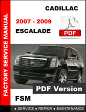 2007 2008 2009  CADILLAC ESCALADE SERVICE REPAIR MAINTENANCE FSM FACTORY MANUAL