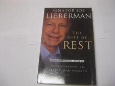 by SENATOR LIEBERMAN The Gift of Rest: Rediscovering the Beauty of Sabbath