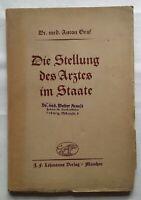 Die Stellung des Arztes im Staate Dr. med. Anton Graf Lehmanns Verlag 1933 112 S