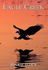 Eagle Creek by Buckie Allen (2006, Hardcover)