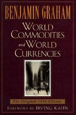 World Commodities and World Currency (Benjamin Graham Classics)