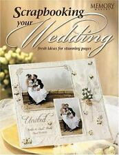 SCRAPBOOKING YOUR WEDDING: FRESH IDEAS FOR STUNNING PAGES BOOK