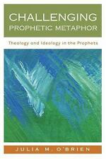 Challenging Prophetic Metaphor: Theology and Ideology in the Prophets, O'Brien,
