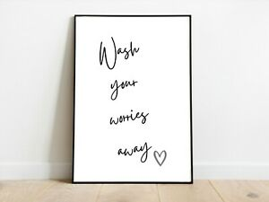 Wash your worries away Bathroom Wall Print A3/A4/A5 Posters Gift Idea