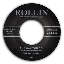 """THE FRETTONES - """"The way You Do"""" GREAT NEW ROCKABILLY 45 - HEAR BOTH SIDES"""