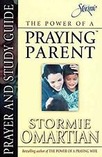 The Power of a Praying Parent: Prayer and Study Guide, Omartian, Stormie, Used;