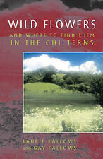 Wild Flowers and Where to Find Them in the Chilterns,Beattie, David, Fallows, La