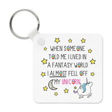 Unicorn When Someone Told Me I Lived In A Fantasy World Keyring Key Chain Funny