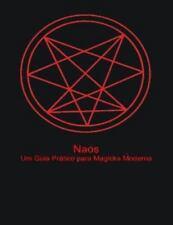 Naos : Um Guia Pratico para Magicka Moderna by Ordem Angulos (2013, Paperback)