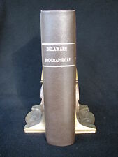 'The History of Delaware Biographical and Genealogical' Vol II 1899 J Runk & Co