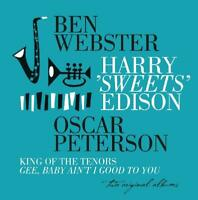 KINGS OF THE TENORS - BEN WEBSTER/HARRY EDISON/OSCAR PETERSON  CD NEW