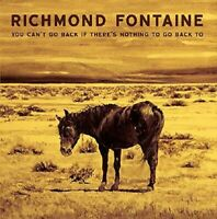 RICHMOND FONTAINE-YOU CAN'T GO BACK IF THERE'S NOTHING TO GO  VINYL LP+MP3 NEU