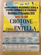 LOCANDINA STADIO CALCIO PARTITA SERIE B VIRTUS ENTELLA  - CROTONE 27/12/2015