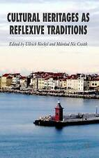 Cultural Heritages as Reflexive Traditions, , Excellent