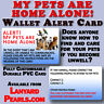 Alert - My Pets are Home Alone PVC Wallet Card  Medical alert vet instructions