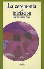 NEW La ceremonia de iniciación (Spanish Edition) by Puga María Luisa