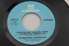 Durwood Haddock: I Gotta Get Drunk / Thought of Losing You  [VG+ Copy]