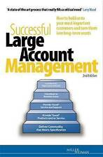 Successful Large Account Management: How to Hold on to Your Most Important Custo