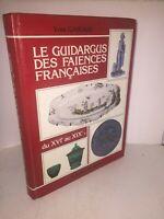 Le guidargus des faïences françaises du XVIe au XIXe s. par Yves Gairaud
