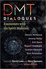 NEW DMT Dialogues: Encounters with the Spirit Molecule by David Luke