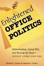 Enlightened Office Politics Dobson, Michael S., Dobson, Deborah Singer Paperbac