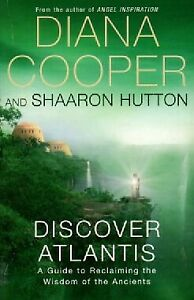 Discover Atlantis Guide to Reclaiming the Wisdom of the Ancients Diana Cooper